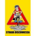 """Cartello fumetto """"STRADA DISCONNESSA"""""""